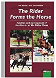 The Rider Forms the Horse: Function and Development of the Muscles of the Riding Horse