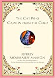 The Cat Who Came in from the Cold, Jeffrey Moussaieff Masson, 0345478665
