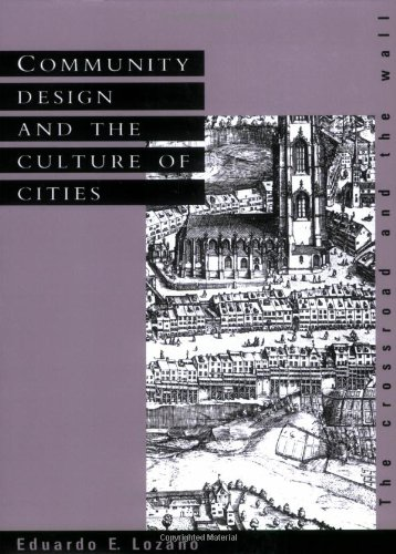 Community Design and the Culture of Cities: The Crossroad and the Wall