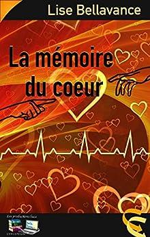 La mémoire du coeur (French Edition) by [Bellavance, Lise]