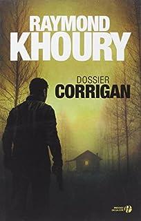 Dossier Corrigan, Khoury, Raymond