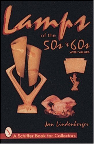 Lamps of the '50s & '60s (A Schiffer Book for Collectors) 510HF8T6C0L