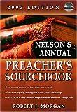 Nelson's Annual Preacher's Sourcebook, 2002 Edition, Robert J. Morgan, 0785247017
