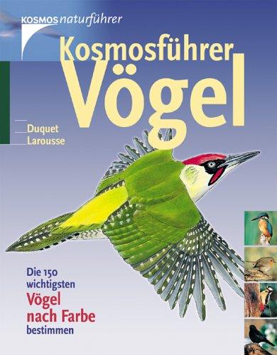 Kosmosführer Vögel: Die 150 wichtigsten Vögel nach Farbe bestimmen