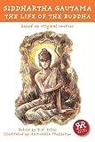 Siddhartha Gautama: The Life of the Buddha: Based