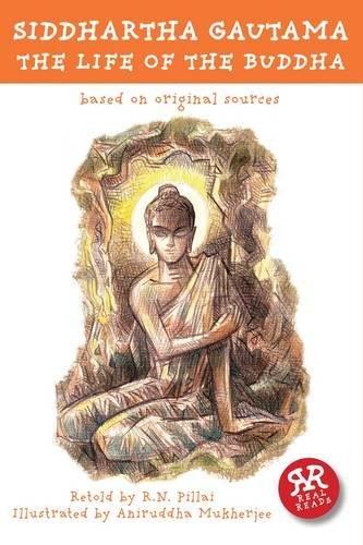Siddhartha Gautama: The Life of the Buddha: Based on Original Sources