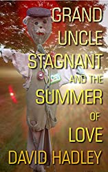 Grand Uncle Stagnant and the Summer of Love
