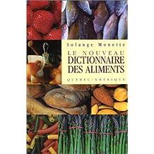 Nouveau dictionnaire des aliments Le