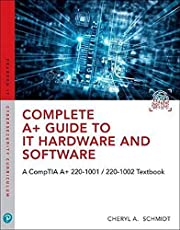 Complete A+ Guide to IT Hardware and Software: A CompTIA A+ Core 1 (220-1001) & CompTIA A+ Core 2 (220-1002) Textbook