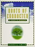 Roots of Character, Wendell Smith, 1886426511