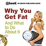 Why You Get Fat and What to Do About It |  My Ebook Publishing House
