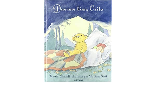 Duerme Bien, Osito/sleep Well Little Bear (Spanish Edition): Martin Waddell, Barbara Firth: 9788488342768: Amazon.com: Books
