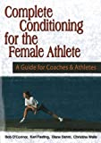 Complete Conditioning for the Female Athlete, Diane Dahm and Kari Fasting, 1930546475