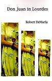 Don Juan in Lourdes, Robert DeMaria, 0967333407