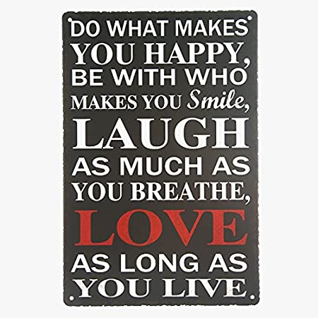 T-ray Do what makes you HAPPY SIGN. SMILE, LAUGH, LOVE, LIVE METAL wall plaque