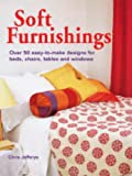 Soft Furnishings: Over 50 Easy-to-make Designs for Beds, Chairs, Tables and Windows