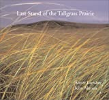 The Last Stand of the Tall Grass Prairie, Aimee Larabee and John Altman, 1586631349