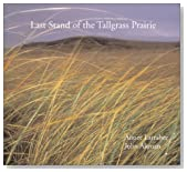 Last Stand of the Tallgrass Prairie (Companion to the Acclaimed PBS Documentary)