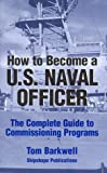 How to Become a U. S. Naval Officer, Tom Barkwell, 096651890X