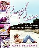Cowgirl Cuisine, Paula Disbrowe, 0060789395