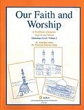 Our Faith and Worship, Abidullah Ghazi and Tasneema K. Ghazi, 1563160609