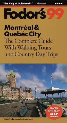 Montreal & Quebec City '99: The Complete Guide with Walking Tours and Country Day Trips (Fodor's Gold Guides)