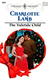 The Yuletide Child, Charlotte Lamb, 0373120702