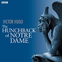 The Hunchback of Notre Dame (Dramatised)