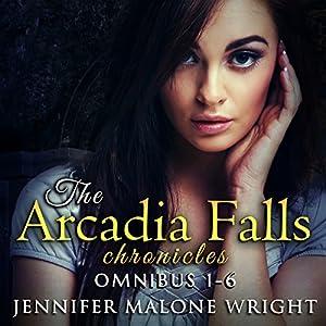 The Arcadia Falls Chronicles Omnibus Audiobook