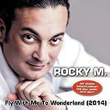 Rocky M. - Fly Me To Wonderland