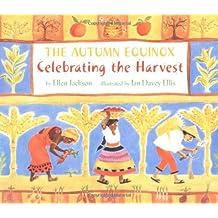 Autumn Equinox, The: Celebrating the Harvest