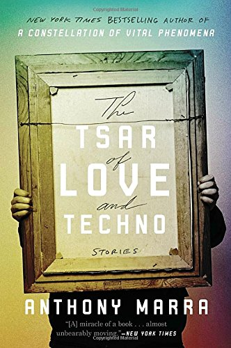 The Tsar of Love and Techno: Stories