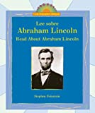 Lee Sobre Abraham Lincoln/ Read About Abraham Lincoln (I Like Biographies! (Bilingual)) (Spanish and English Edition)