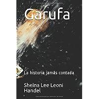 Garufa: La historia jamás contada (Spanish Edition)