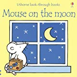 Mouse on the Moon, A. Milbourne and R. Wells, 079450163X