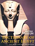 British Museum Dictionary of Ancient Egypt, Ian Shaw and Paul T. Nicholson, 0714119539