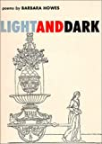 Light and Dark : Poems, Howes, Barbara, 0819510017