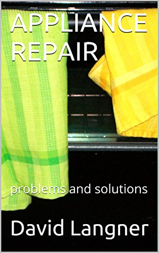 APPLIANCE REPAIR: problems and solutions