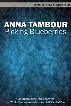 Picking Blueberries (infinity plus singles Book 10) by [Tambour, Anna]