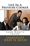 img - for Life in a Pressure Cooker by Jerry Hulse (2011-06-21) book / textbook / text book