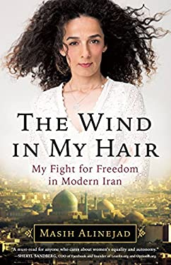 The Wind in My Hair: My Fight for Freedom in Modern Iran