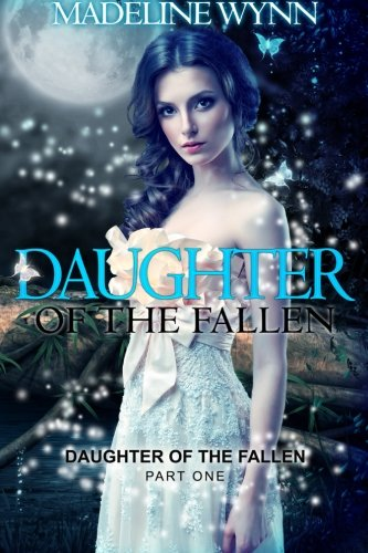 Book: Daughter of the Fallen (Volume 1) by Madeline Wynn