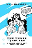The Three Jaguars: A Comic About Business, Art, and Life