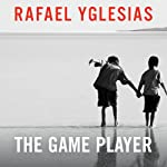 The Game Player | Rafael Yglesias