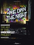 We Own the Night: the Art of the Underbelly Project, Workhorse and PAC, 0789324954