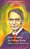 img - for Understanding the Human Being : Selected Writings of Rudolf Steiner book / textbook / text book