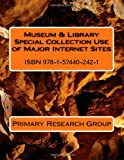 Museum and Library Special Collection Use of Major Internet Sites, Primary Research Group, 1574402420