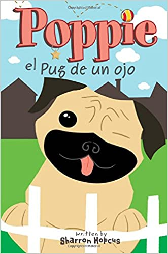 Poppie el Pug de un ojo: Sharron Hopcus: 9781682373330: Amazon.com: Books