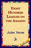 Eight Hundred Leagues on the Amazon, Jules Verne, 1421820595