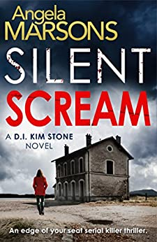 Silent Scream: An edge of your seat serial killer thriller (Detective Kim Stone Crime Thriller Series Book 1) by [Marsons, Angela]